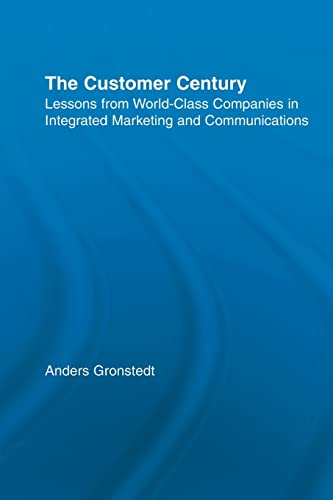 9780415512787: The Customer Century: Lessons from World Class Companies in Integrated Communications (Routledge Corporate Communication Series)