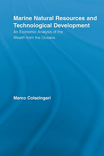 9780415512893: Marine Natural Resources and Technological Development: An Economic Analysis of the Wealth from the Oceans (Routledge Studies in Development and Society)