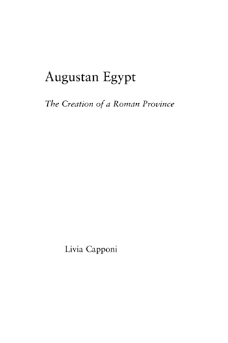 9780415512954: Augustan Egypt: The Creation of a Roman Province (Studies in Classics)