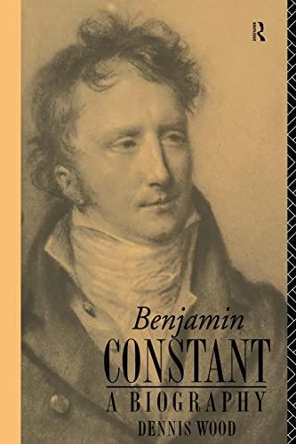 9780415513159: Benjamin Constant: A Biography