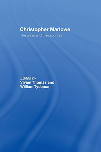 9780415513234: Christopher Marlowe: The Plays and Their Sources