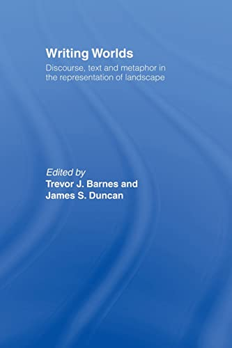 9780415513272: Writing Worlds: Discourse, Text and Metaphor in the Representation of Landscape