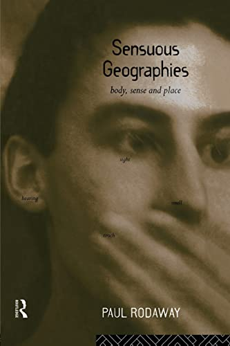 9780415513395: Sensuous Geographies: Body, Sense and Place