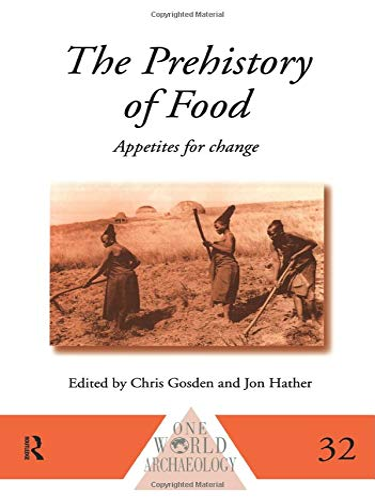 The Prehistory of Food: Chris Gosden, Jon