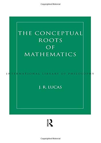 9780415513722: Conceptual Roots of Mathematics (International Library of Philosophy)