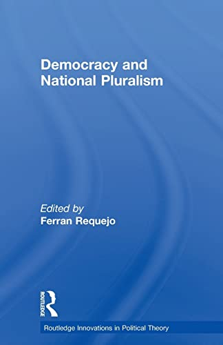 9780415513869: Democracy and National Pluralism (Routledge Innovations in Political Theory)
