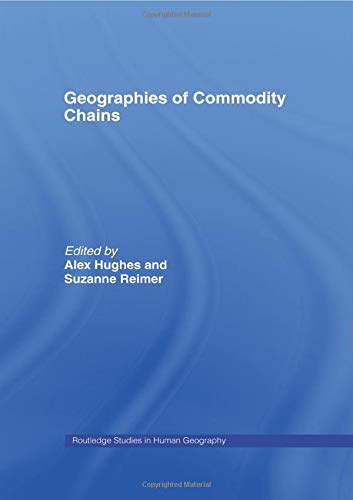 9780415514033: Geographies of Commodity Chains (Routledge Studies in Human Geography)