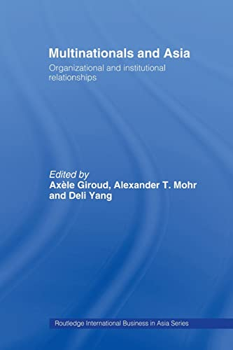 9780415514057: Multinationals and Asia: Organizational and Institutional Relationships (Routledge International Business in Asia)