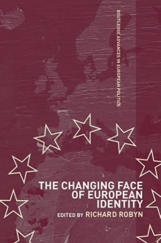 9780415514071: The Changing Face of European Identity: A Seven-Nation Study of (Supra)National Attachments (Routledge Advances in European Politics)