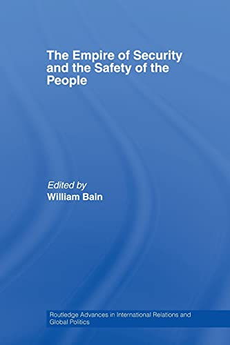 9780415514217: The Empire of Security and the Safety of the People (Routledge Advances in International Relations and Global Politics)