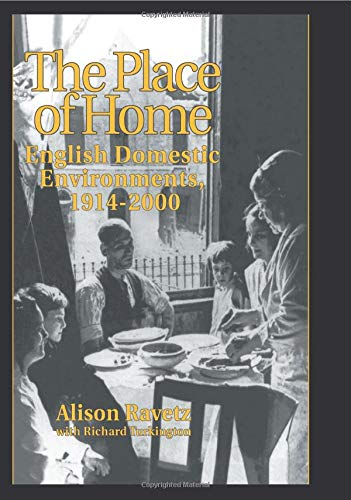 9780415514262: The Place of Home: English domestic environments, 1914-2000 (Planning, History and Environment Series)
