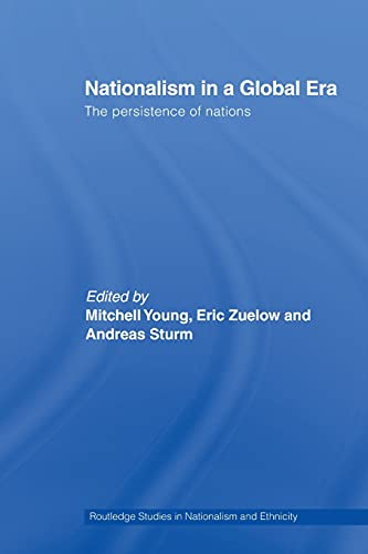 9780415514569: Nationalism in a Global Era: The Persistence of Nations (Routledge Studies in Nationalism and Ethnicity)
