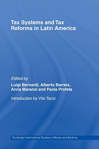 9780415514613: Tax Systems and Tax Reforms in Latin America (Routledge International Studies in Money and Banking)