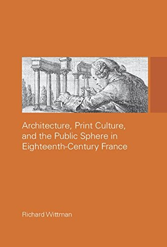 9780415514651: Architecture, Print Culture and the Public Sphere in Eighteenth-Century France (The Classical Tradition in Architecture)