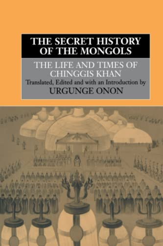 9780415515269: The Secret History of the Mongols: The Life and Times of Chinggis Khan