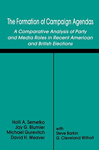 9780415515559: The Formation of Campaign Agendas: A Comparative Analysis of Party and Media Roles in Recent American and British Elections (Routledge Communication Series)