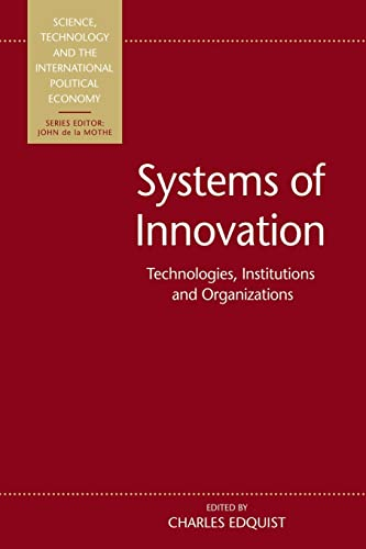 9780415516112: Systems of Innovation: Technologies, Institutions and Organizations (Science, Technology and the International Political Economy)