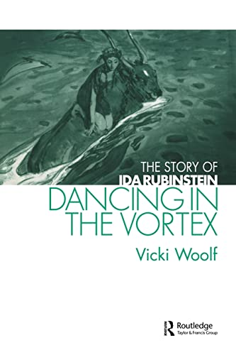 9780415516204: Dancing in the Vortex: The Story of Ida Rubinstein (Choreography and Dance Studies Series)