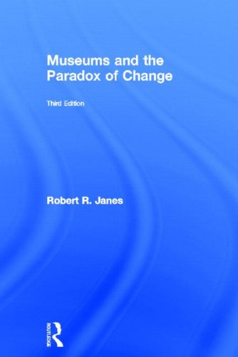 Museums and the Paradox of Change: Robert R. Janes