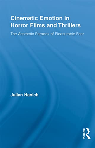 9780415516570: Cinematic Emotion in Horror Films and Thrillers: The Aesthetic Paradox of Pleasurable Fear (Routledge Advances in Film Stu)