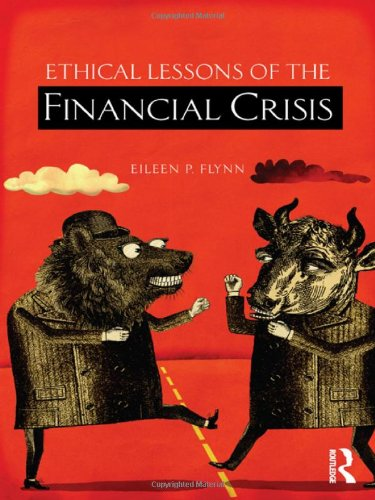 9780415516747: Ethical Lessons of the Financial Crisis