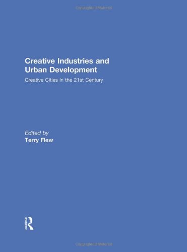 9780415516808: Creative Industries and Urban Development: Creative Cities in the 21st Century
