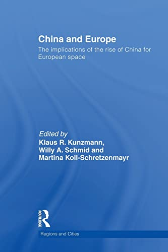 9780415516853: China and Europe: The Implications of the Rise of China for European Space (Regions and Cities)