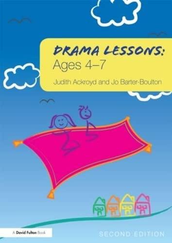Drama Lessons: Ages 4-7: Ackroyd, Judith; Barter-Boulton, Jo