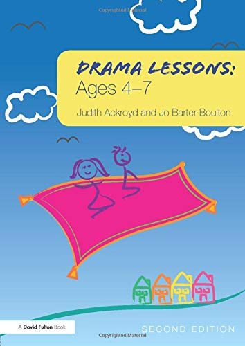 Drama Lessons: Ages 4-7 (Paperback): Judith Ackroyd