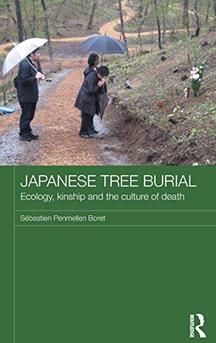 9780415517065: Japanese Tree Burial: Kinship, Ecology and the Culture of Death (Japan Anthropology Workshop Series)