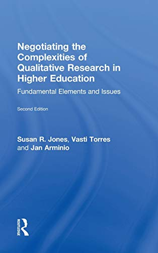 9780415517355: Negotiating the Complexities of Qualitative Research in Higher Education: Fundamental Elements and Issues