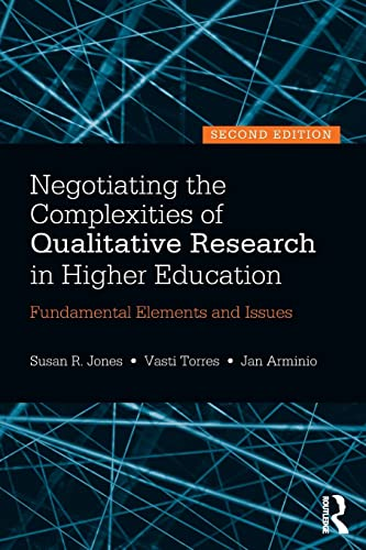 9780415517362: Negotiating the Complexities of Qualitative Research in Higher Education: Fundamental Elements and Issues