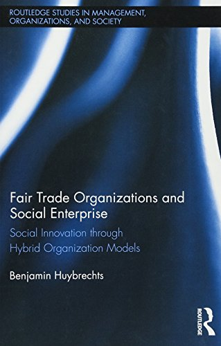 9780415517454: Fair Trade Organizations and Social Enterprise: Social Innovation through Hybrid Organization Models (Routledge Studies in Management, Organizations and Society)