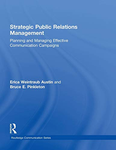 9780415517683: Strategic Public Relations Management: Planning and Managing Effective Communication Campaigns (Routledge Communication Series)