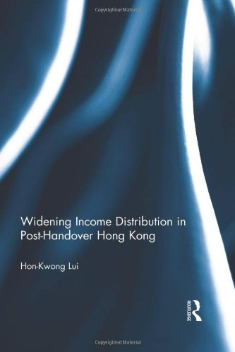 9780415517805: Widening Income Distribution in Post-Handover Hong Kong