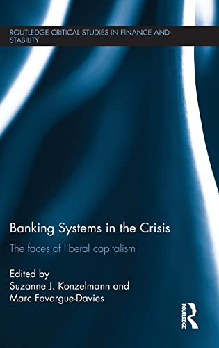 9780415517898: Banking Systems in the Crisis: The Faces of Liberal Capitalism (Routledge Critical Studies in Finance and Stability)
