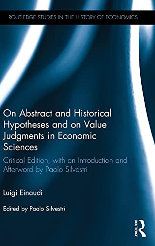 9780415517904: On Abstract and Historical Hypotheses and on Value Judgments in Economic Sciences: Critical Edition, with an Introduction and Afterword by Paolo ... Studies in the History of Economics)