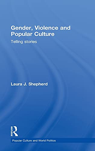 9780415517959: Gender, Violence and Popular Culture: Telling Stories (Popular Culture and World Politics)