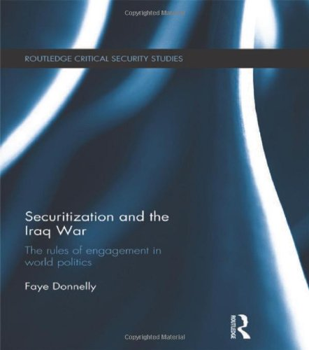 9780415518116: Securitization and the Iraq War: The rules of engagement in world politics (Routledge Critical Security Studies)