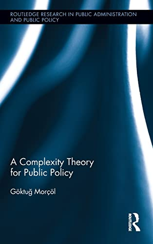 9780415518277: A Complexity Theory for Public Policy (Routledge Research in Public Administration and Public Policy)