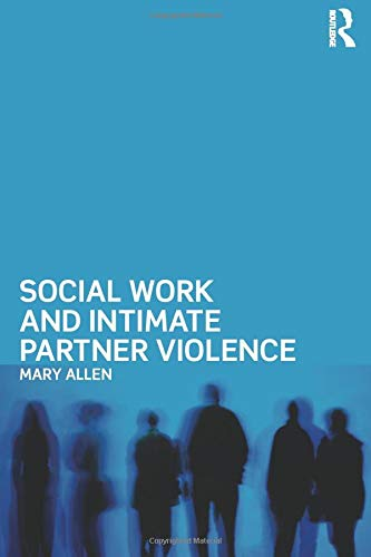 9780415518406: Social Work and Intimate Partner Violence