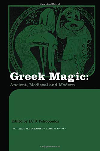 9780415518413: Greek Magic: Ancient, Medieval and Modern (Monographs in Classical Studies)