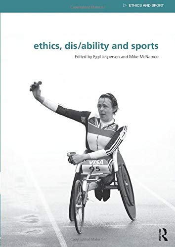 9780415518673: Ethics, Disability and Sports (Ethics and Sport)