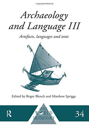 9780415518703: Archaeology and Language III: Artefacts, Languages and Texts (One World Archaeology)