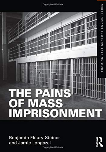 9780415518833: The Pains of Mass Imprisonment (Framing 21st Century Social Issues)
