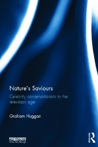 9780415519137: Nature's Saviours: Celebrity Conservationists in the Television Age