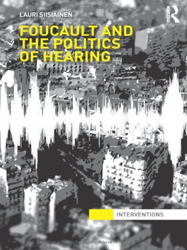 9780415519267: Foucault & the Politics of Hearing