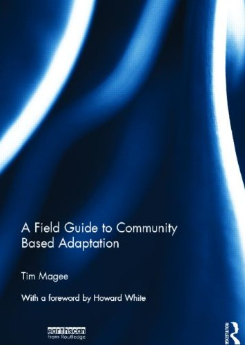 A Field Guide to Community Based Adaptation: Tim Magee