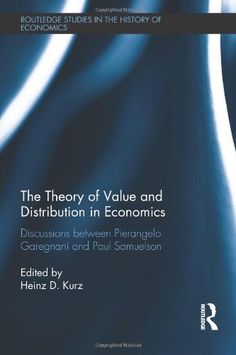 9780415519595: The Theory of Value and Distribution in Economics: Discussions between Pierangelo Garegnani and Paul Samuelson (Routledge Studies in the History of Economics)