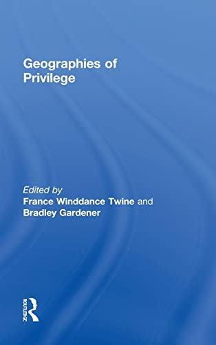 9780415519618: Geographies of Privilege